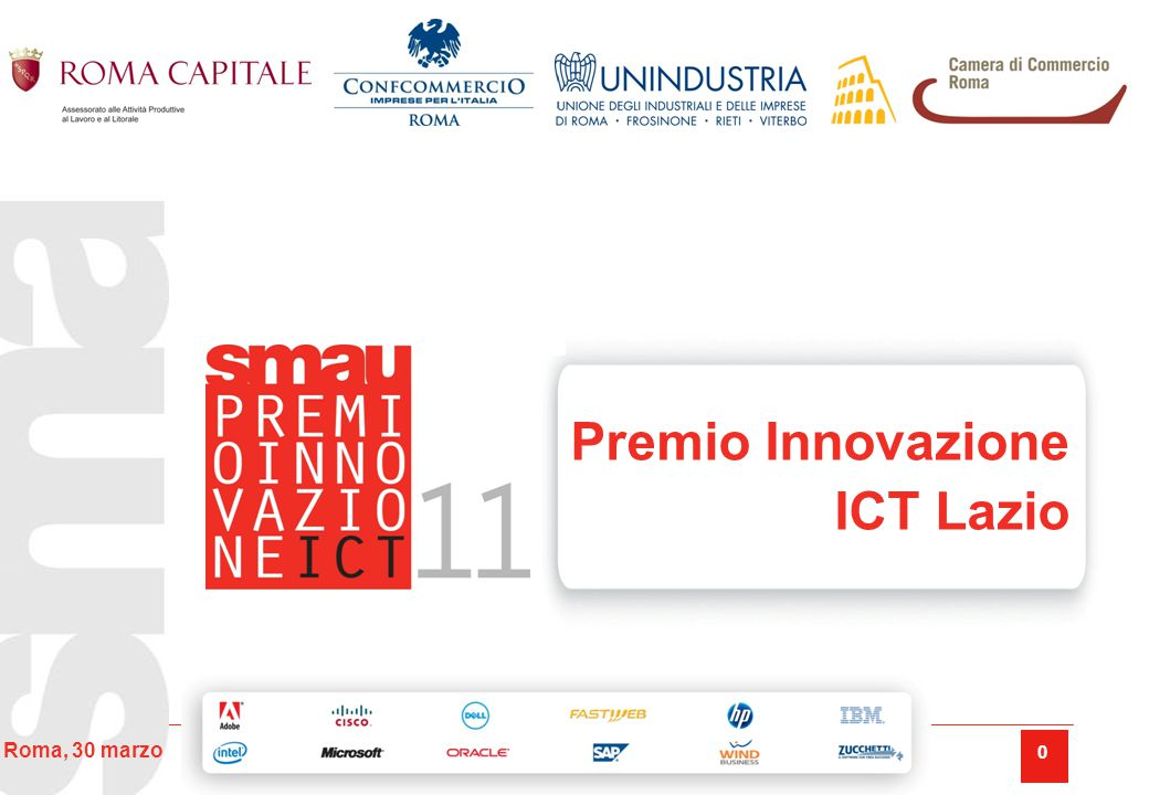 0 Roma, 30 marzo Premio Innovazione ICT Lazio