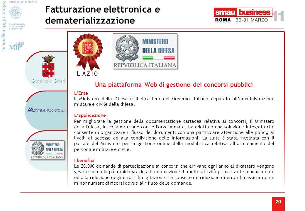 20 Fatturazione elettronica e dematerializzazione L'Ente Il Ministero della Difesa è il dicastero del Governo italiano deputato all'amministrazione militare e civile della difesa.