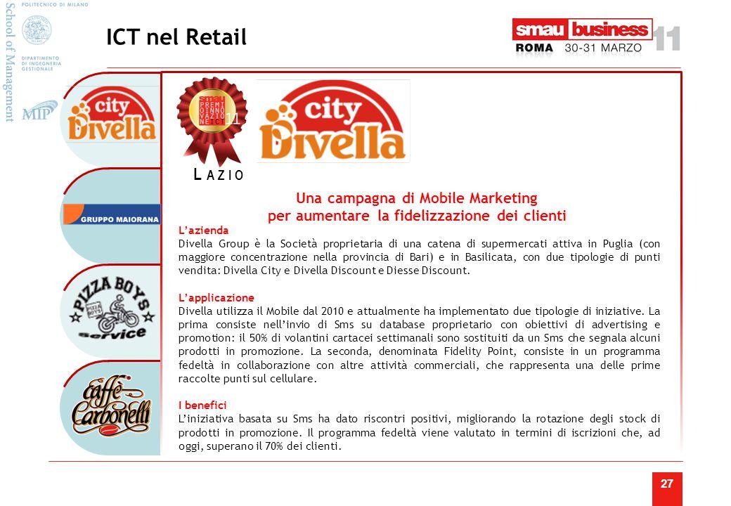 27 L'azienda Divella Group è la Società proprietaria di una catena di supermercati attiva in Puglia (con maggiore concentrazione nella provincia di Bari) e in Basilicata, con due tipologie di punti vendita: Divella City e Divella Discount e Diesse Discount.