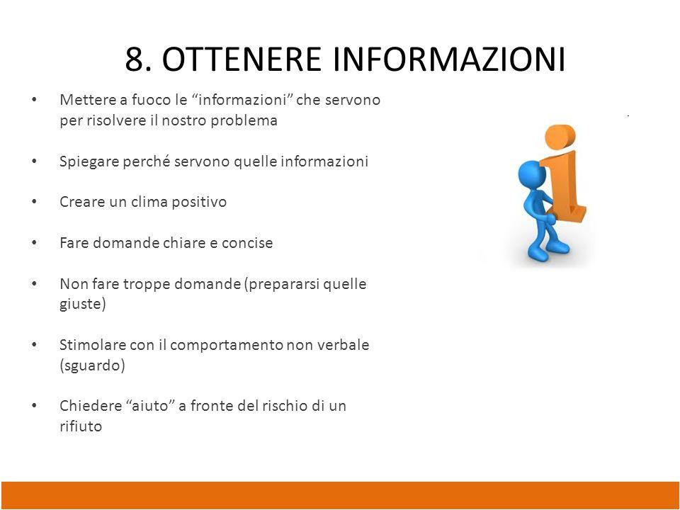 """8. OTTENERE INFORMAZIONI Mettere a fuoco le """"informazioni"""" che servono per risolvere il nostro problema Spiegare perché servono quelle informazioni Cr"""