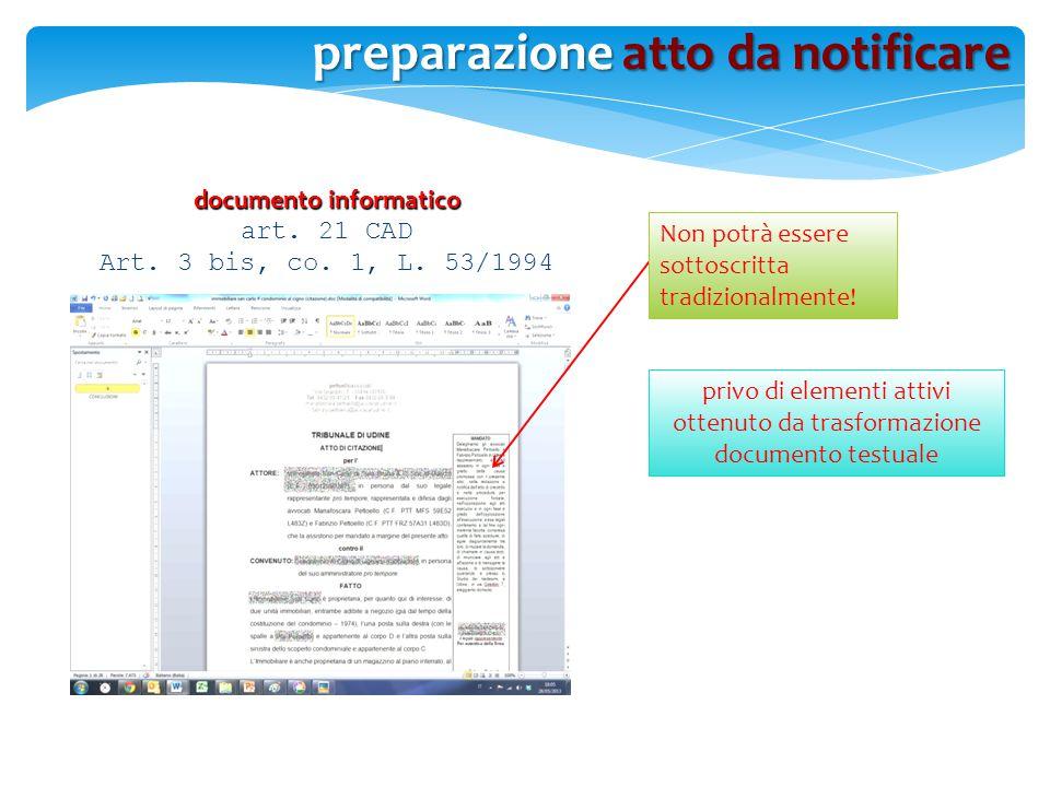 documento informatico art. 21 CAD Art. 3 bis, co. 1, L. 53/1994 privo di elementi attivi ottenuto da trasformazione documento testuale Non potrà esser