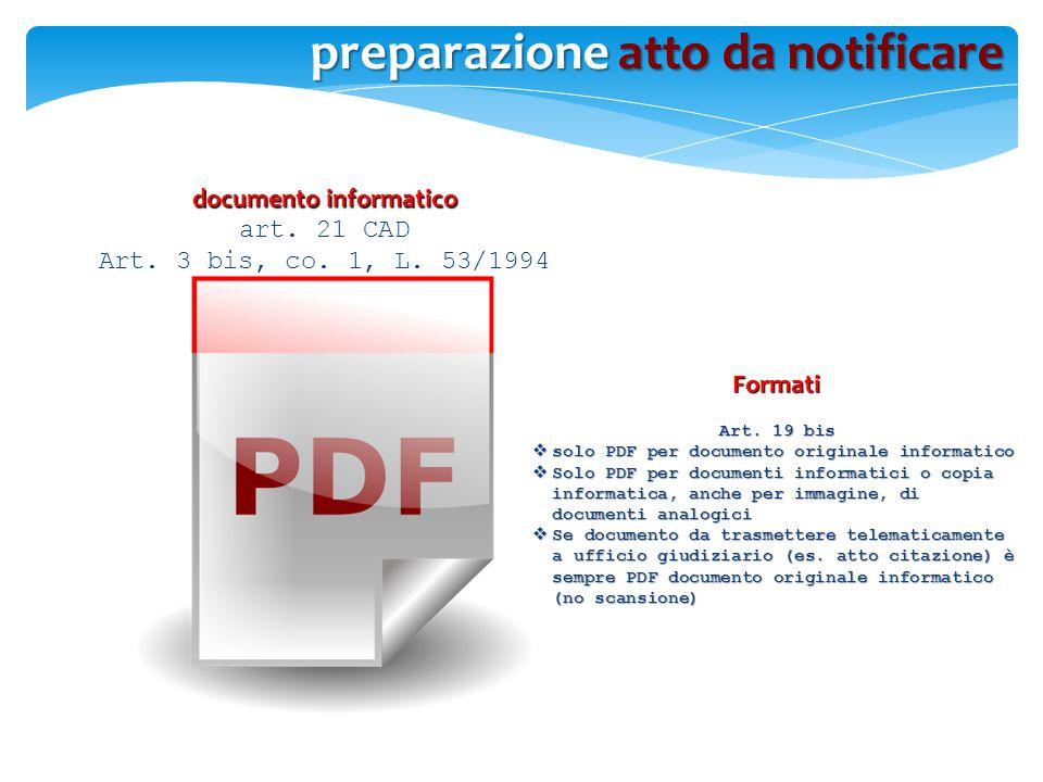 Formati Art. 19 bis  solo PDF per documento originale informatico  Solo PDF per documenti informatici o copia informatica, anche per immagine, di do