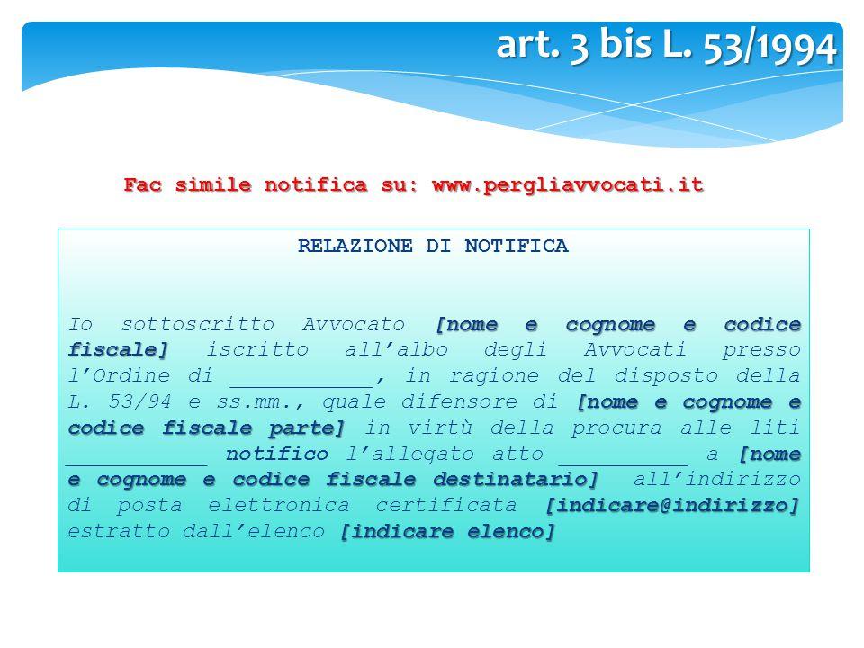art. 3 bis L. 53/1994 RELAZIONE DI NOTIFICA [nome e cognome e codice fiscale] [nome e cognome e codice fiscale parte] [nome e cognome e codice fiscale