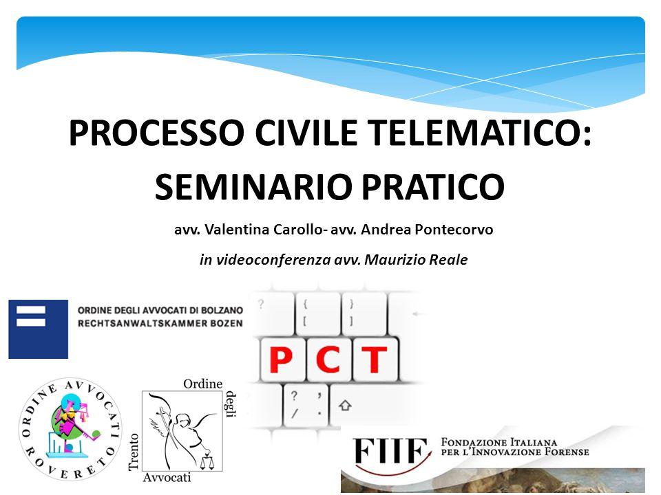 PROCESSO CIVILE TELEMATICO: SEMINARIO PRATICO avv. Valentina Carollo- avv. Andrea Pontecorvo in videoconferenza avv. Maurizio Reale