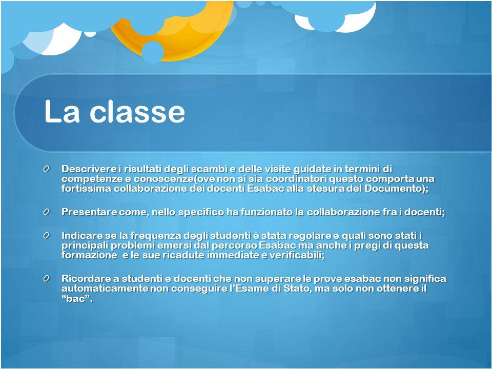 La classe Descrivere i risultati degli scambi e delle visite guidate in termini di competenze e conoscenze(ove non si sia coordinatori questo comporta