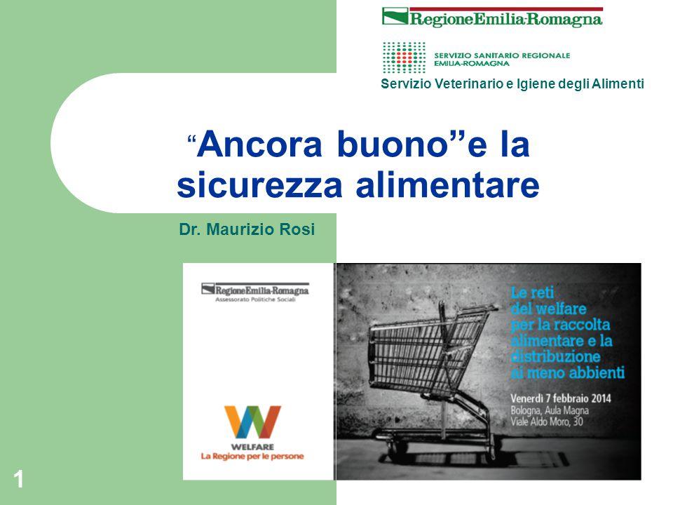 1 Ancora buono e la sicurezza alimentare Servizio Veterinario e Igiene degli Alimenti Dr.