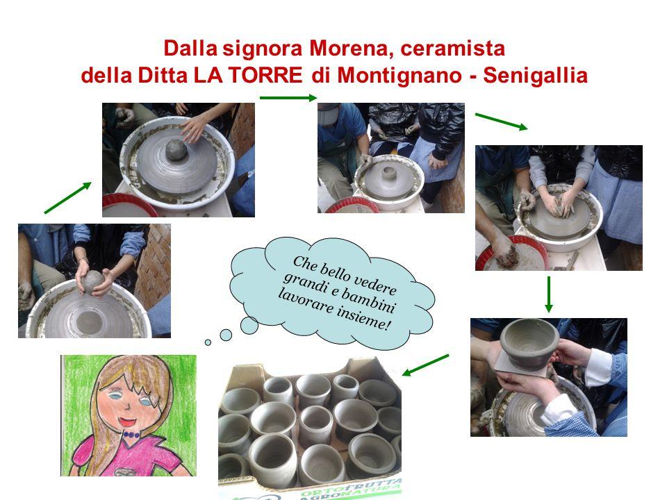 Dalla signora Morena, ceramista della Ditta LA TORRE di Montignano - Senigallia Che bello vedere grandi e bambini lavorare insieme!