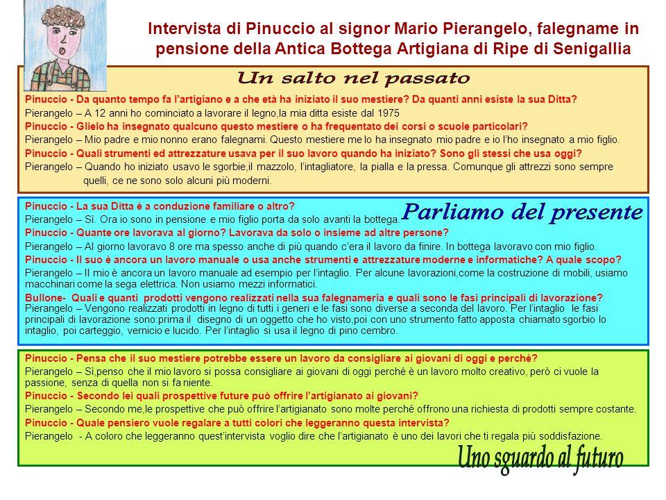 Intervista di Pinuccio al signor Mario Pierangelo, falegname in pensione della Antica Bottega Artigiana di Ripe di Senigallia Pinuccio - Da quanto tem