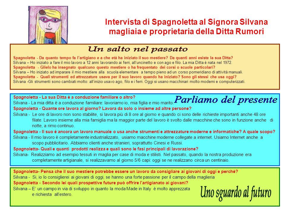 Intervista di Spagnoletta al Signora Silvana magliaia e proprietaria della Ditta Rumori Spagnoletta - Da quanto tempo fa l'artigiano e a che età ha in