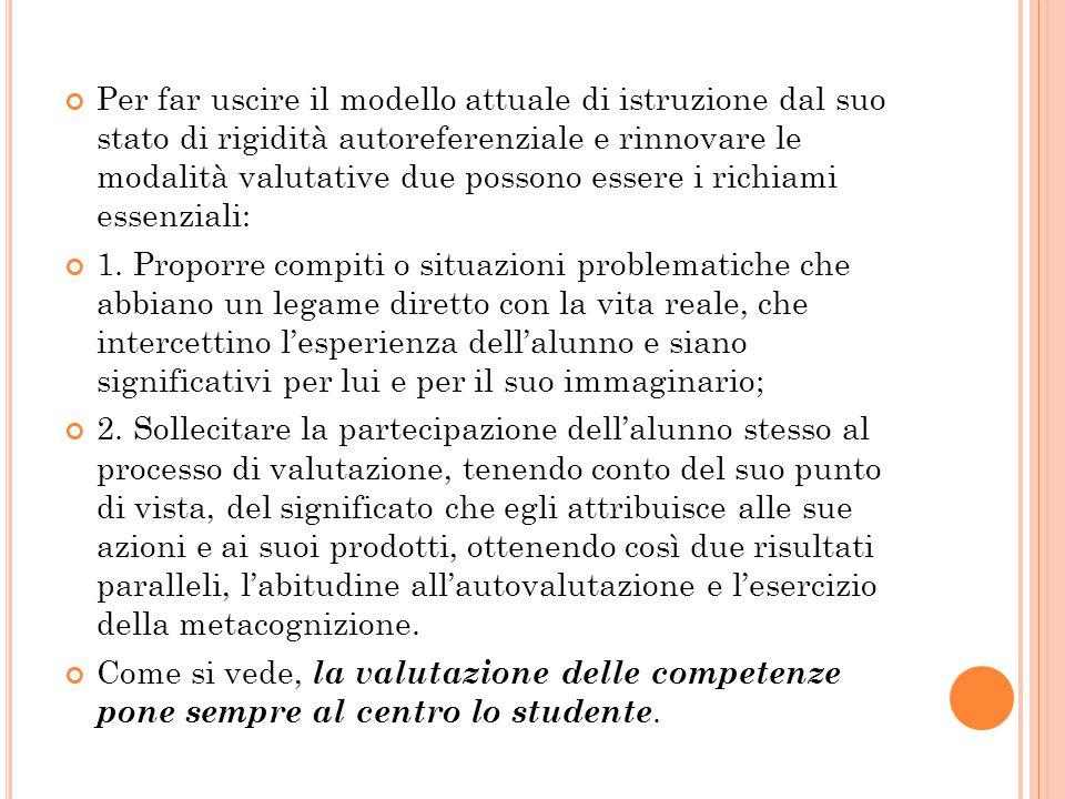 Per far uscire il modello attuale di istruzione dal suo stato di rigidità autoreferenziale e rinnovare le modalità valutative due possono essere i ric