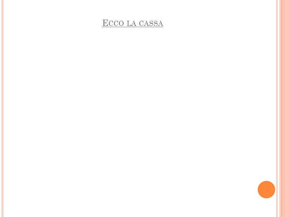 E CCO LA CASSA
