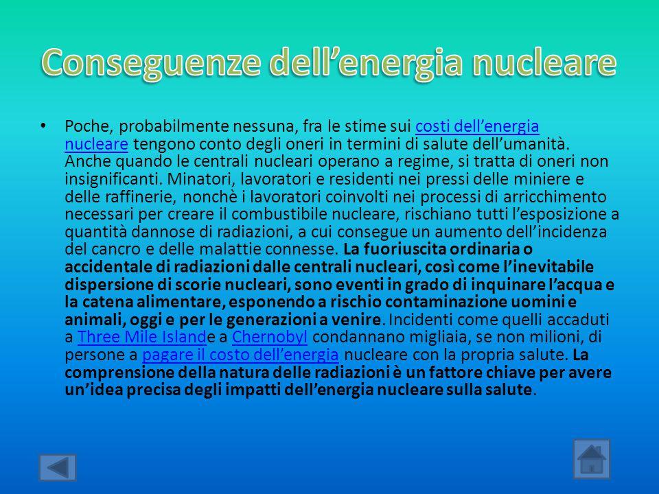 Poche, probabilmente nessuna, fra le stime sui costi dell'energia nucleare tengono conto degli oneri in termini di salute dell'umanità. Anche quando l