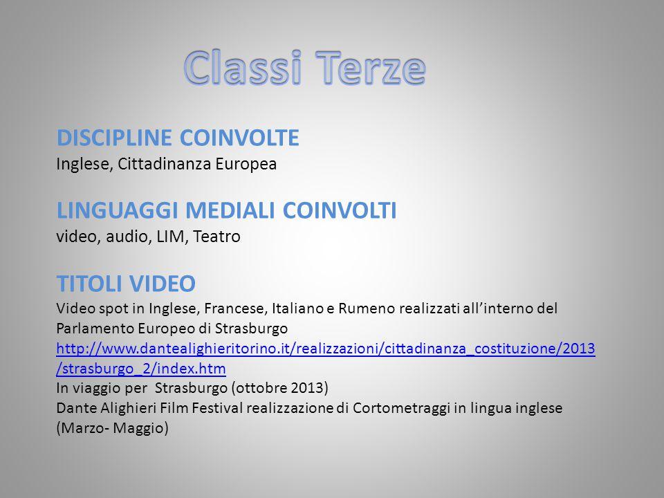 DISCIPLINE COINVOLTE Inglese, Cittadinanza Europea LINGUAGGI MEDIALI COINVOLTI video, audio, LIM, Teatro TITOLI VIDEO Video spot in Inglese, Francese,