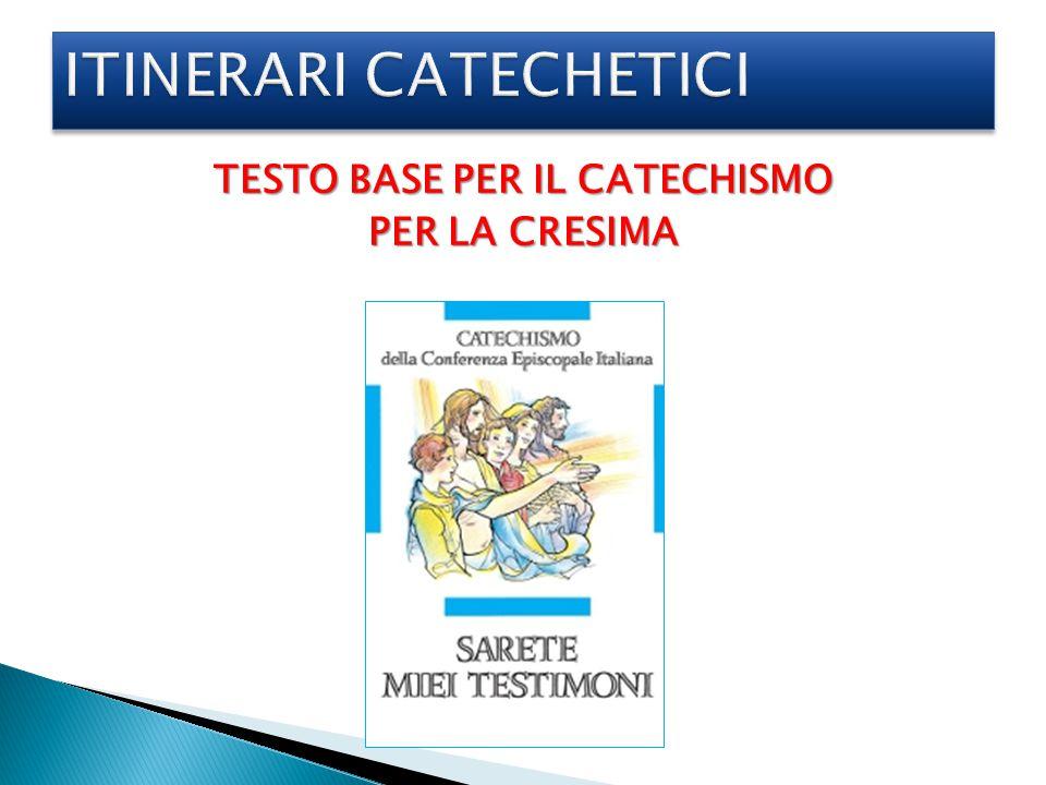 TESTO BASE PER IL CATECHISMO PER LA CRESIMA