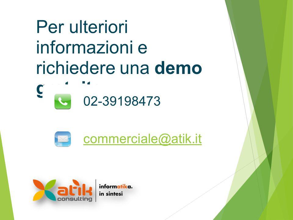 Per ulteriori informazioni e richiedere una demo gratuita: 02-39198473 commerciale@atik.it