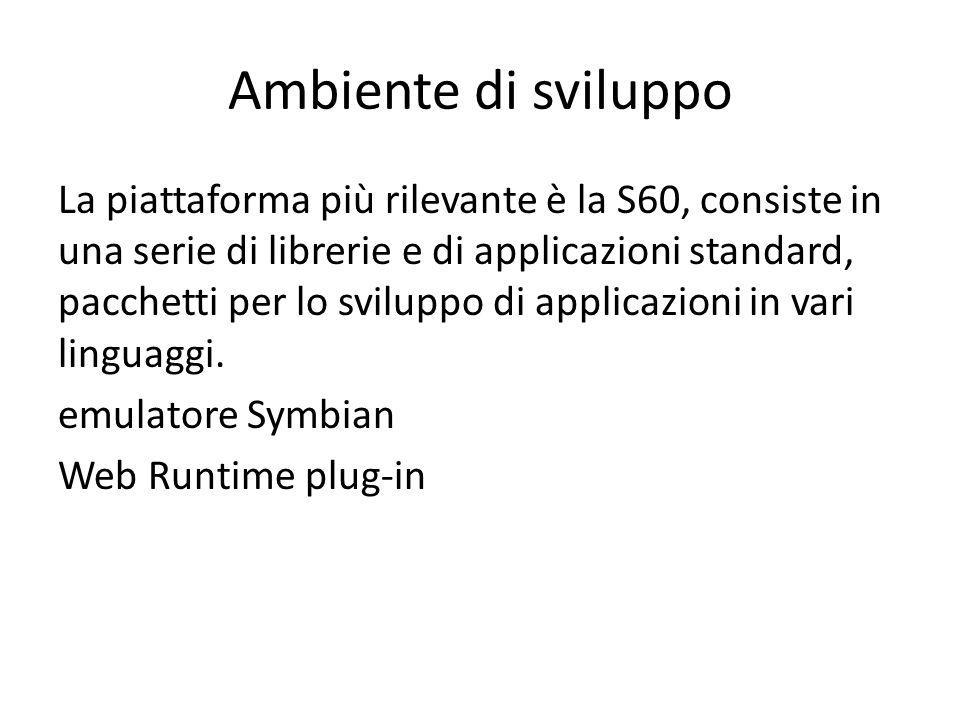 Ambiente di sviluppo La piattaforma più rilevante è la S60, consiste in una serie di librerie e di applicazioni standard, pacchetti per lo sviluppo di applicazioni in vari linguaggi.
