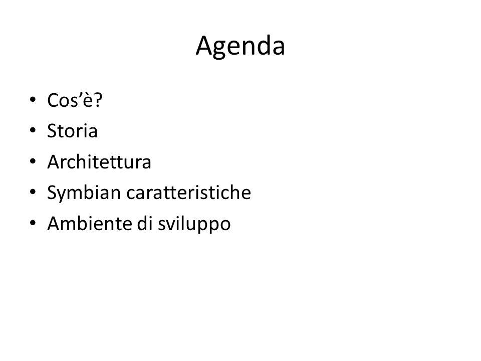 Agenda Cos'è Storia Architettura Symbian caratteristiche Ambiente di sviluppo