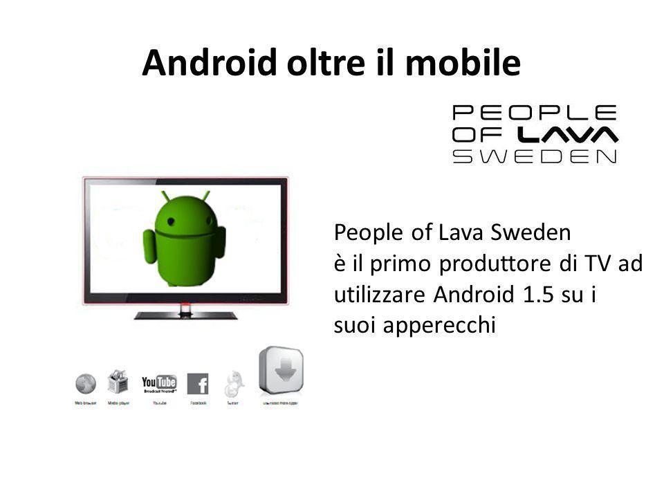 Android oltre il mobile People of Lava Sweden è il primo produttore di TV ad utilizzare Android 1.5 su i suoi apperecchi