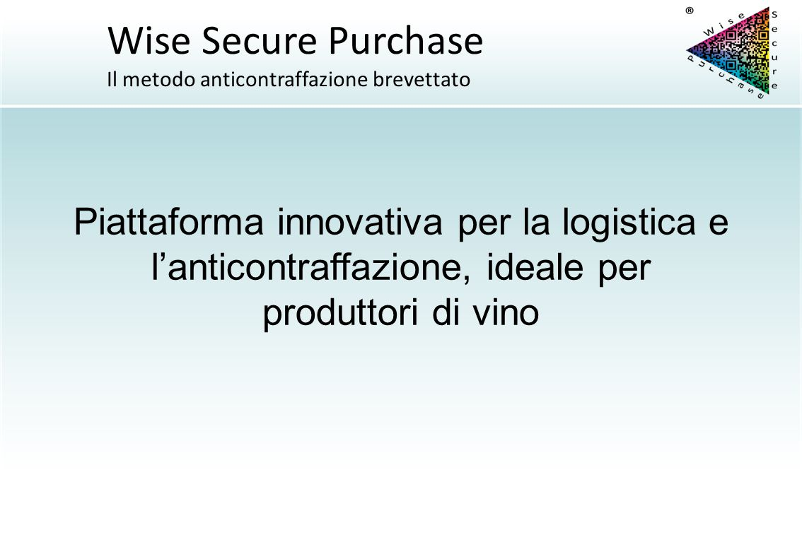 Piattaforma innovativa per la logistica e l'anticontraffazione, ideale per produttori di vino Wise Secure Purchase Il metodo anticontraffazione brevet