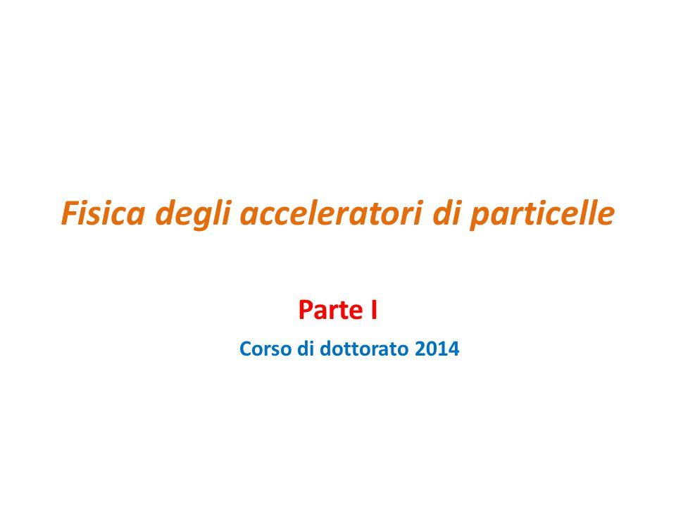 Fisica ed Applicazioni degli Acceleratori di Particelle Energia ed impulso delle particelle Marisa Valdata Dottorato 201413