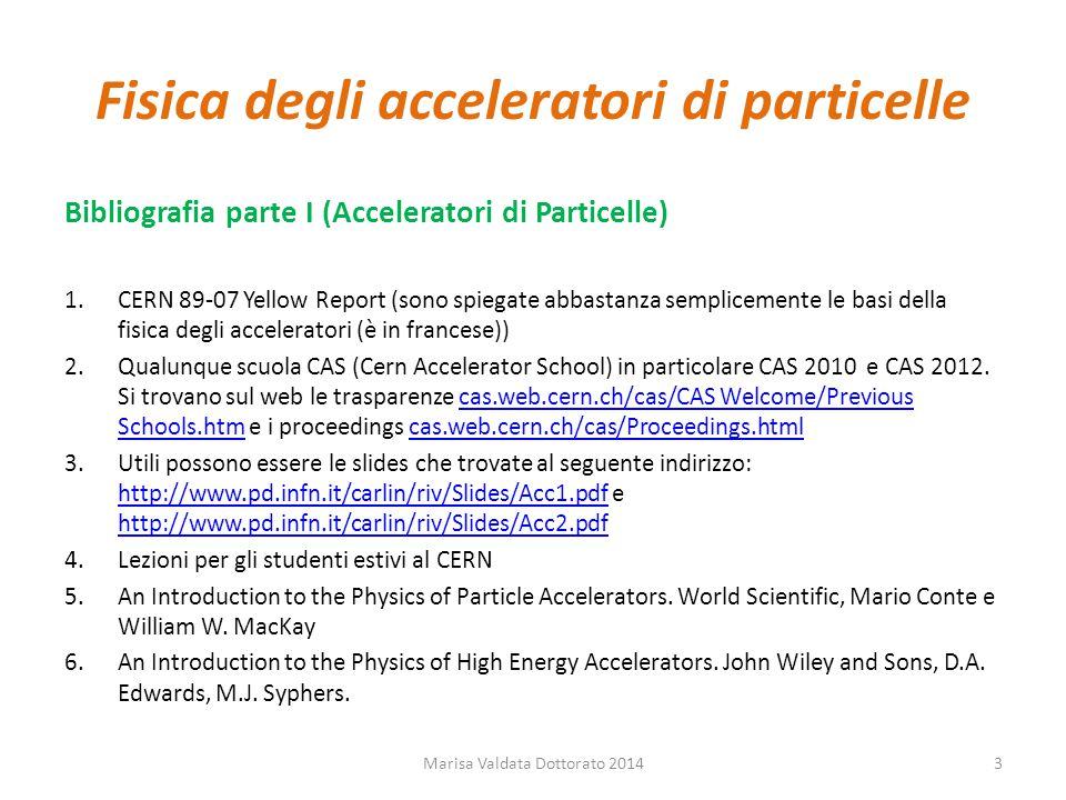 Fisica ed Applicazioni degli Acceleratori di Particelle Accelerazione RF Marisa Valdata Dottorato 201424