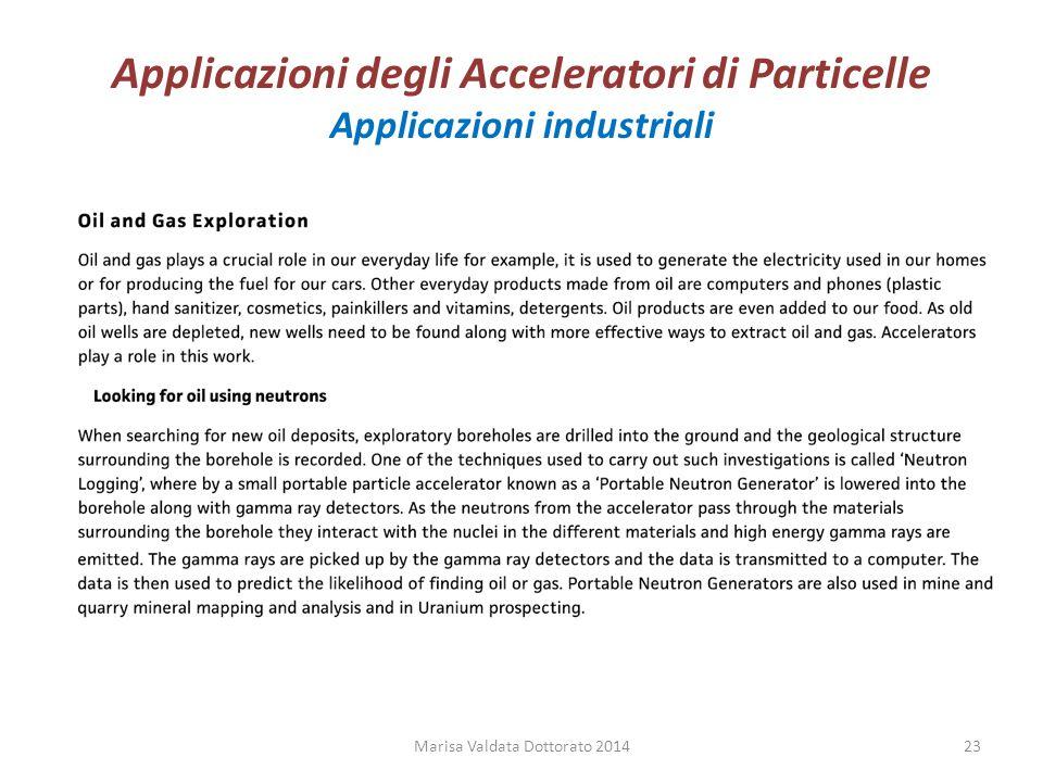 Applicazioni degli Acceleratori di Particelle Applicazioni industriali Marisa Valdata Dottorato 201423