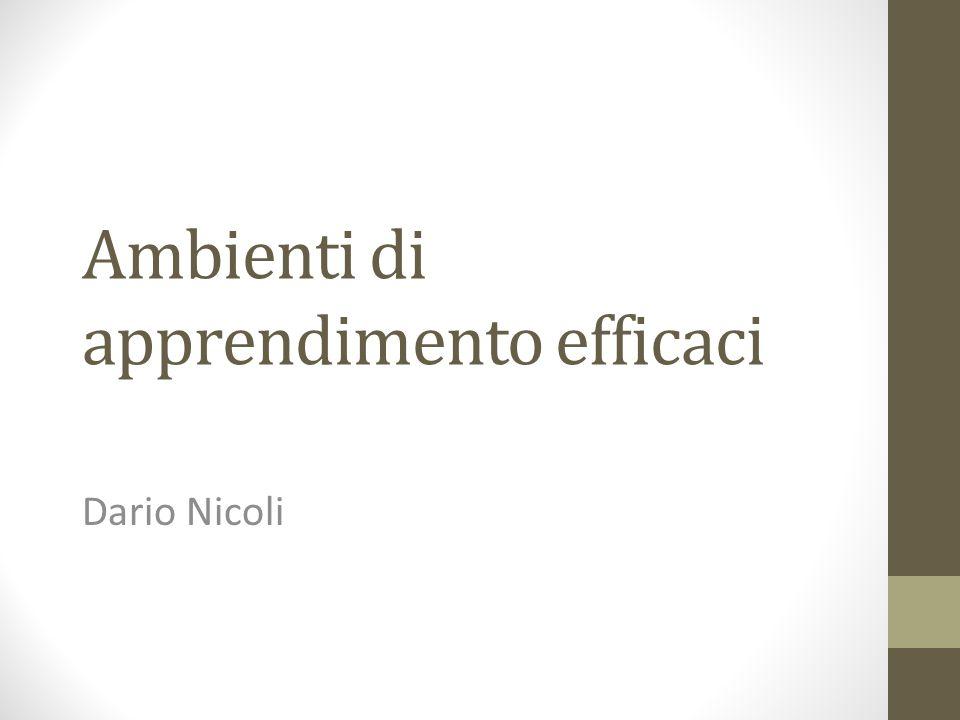Ambienti di apprendimento efficaci Dario Nicoli
