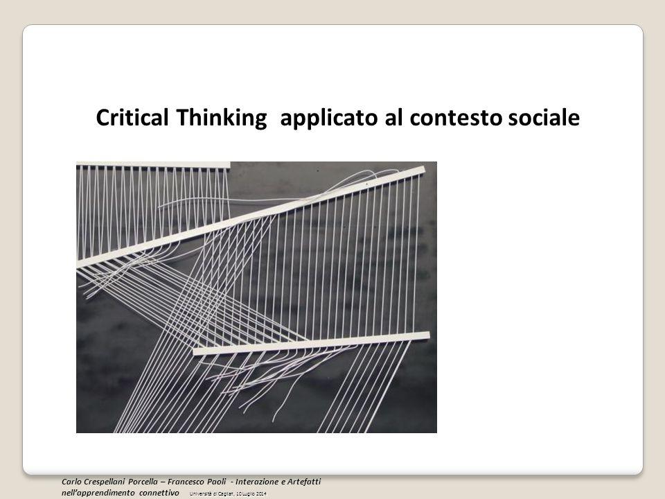 Critical Thinking applicato al contesto sociale Università di Cagliari, 10 Luglio 2014 Carlo Crespellani Porcella – Francesco Paoli - Interazione e Ar