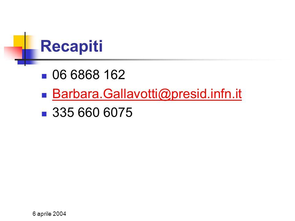 6 aprile 2004 E inoltre… Vengono regolarmente emessi i comunicati in inglese È stata istituita una lista di indirizzi mail di persone interessate
