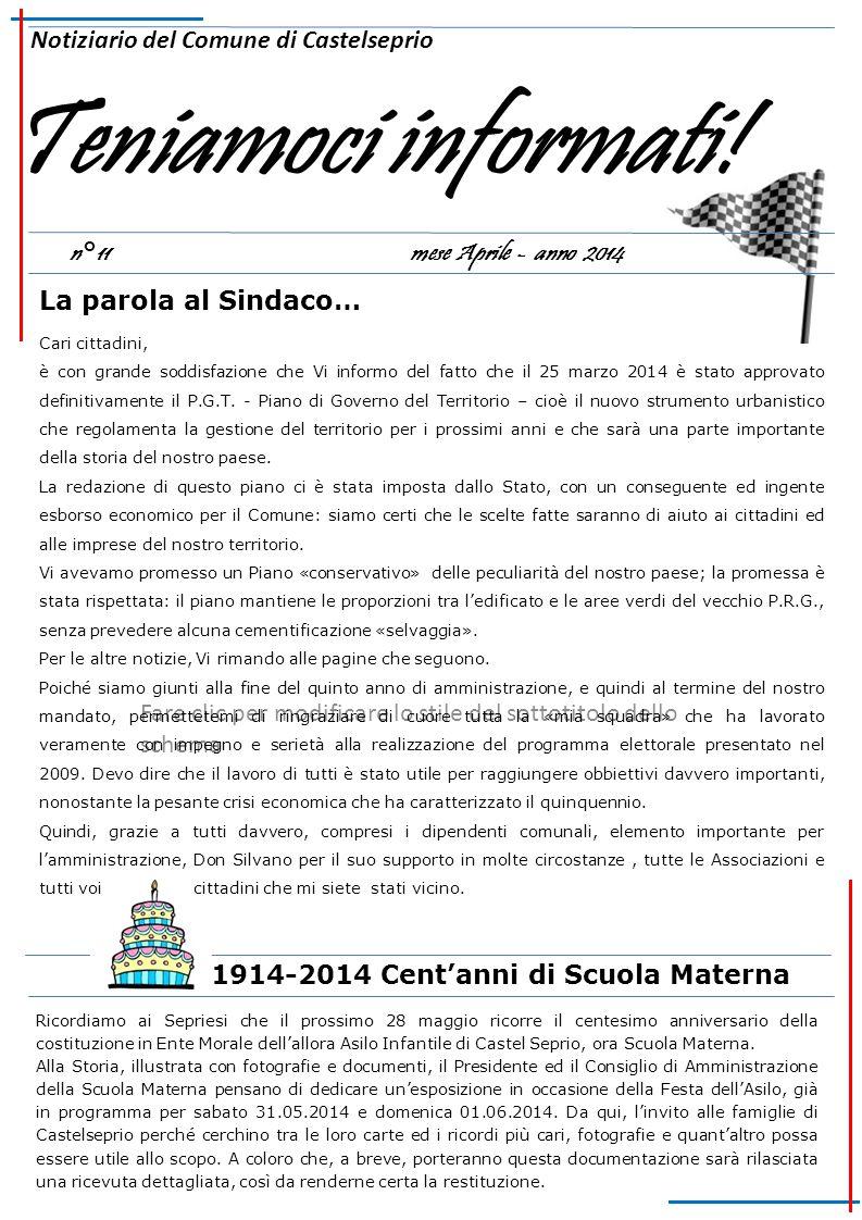 Fare clic per modificare lo stile del sottotitolo dello schema n°11 mese Aprile - anno 2014 Notiziario del Comune di Castelseprio Teniamoci informati!