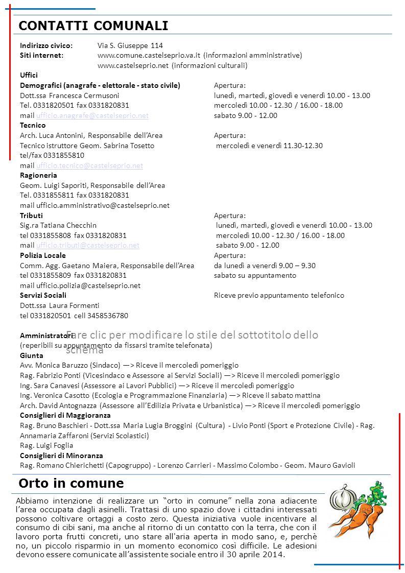 Fare clic per modificare lo stile del sottotitolo dello schema CONTATTI COMUNALI Indirizzo civico:Via S. Giuseppe 114 Siti internet:www.comune.castels