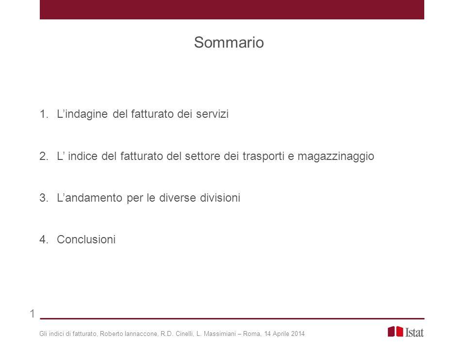 1.L'indagine del fatturato dei servizi 2.L' indice del fatturato del settore dei trasporti e magazzinaggio 3.L'andamento per le diverse divisioni 4.Co
