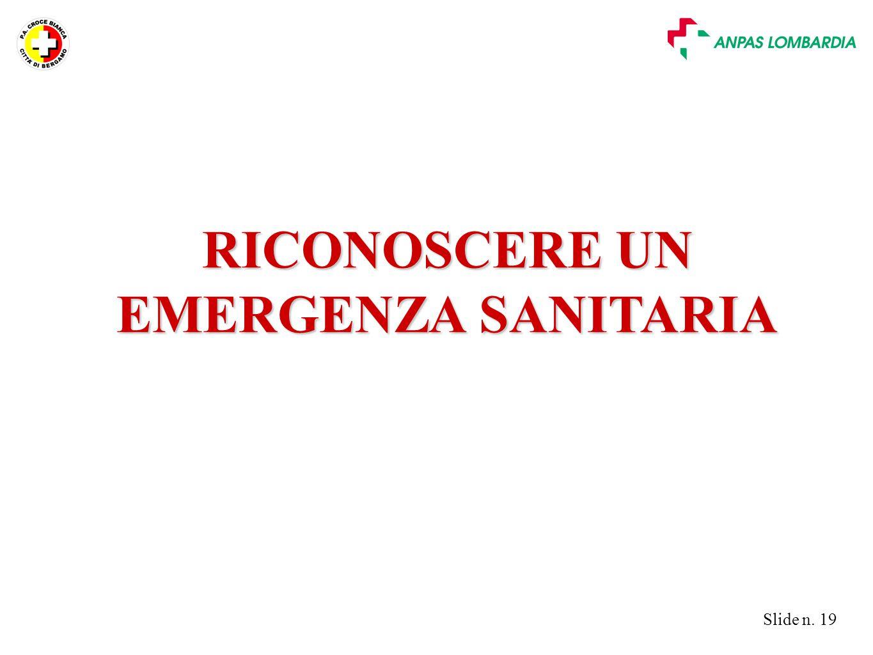 Slide n. 19 RICONOSCERE UN EMERGENZA SANITARIA