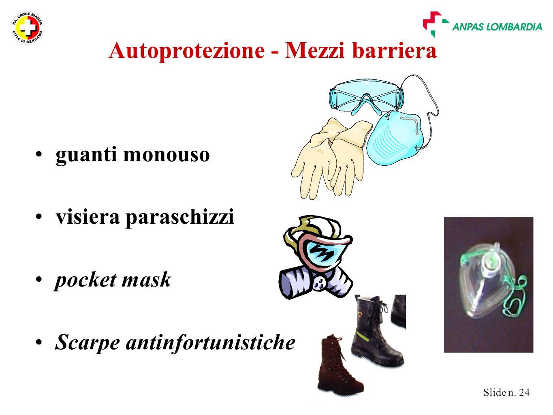 Slide n. 24 Autoprotezione - Mezzi barriera guanti monouso visiera paraschizzi pocket mask Scarpe antinfortunistiche