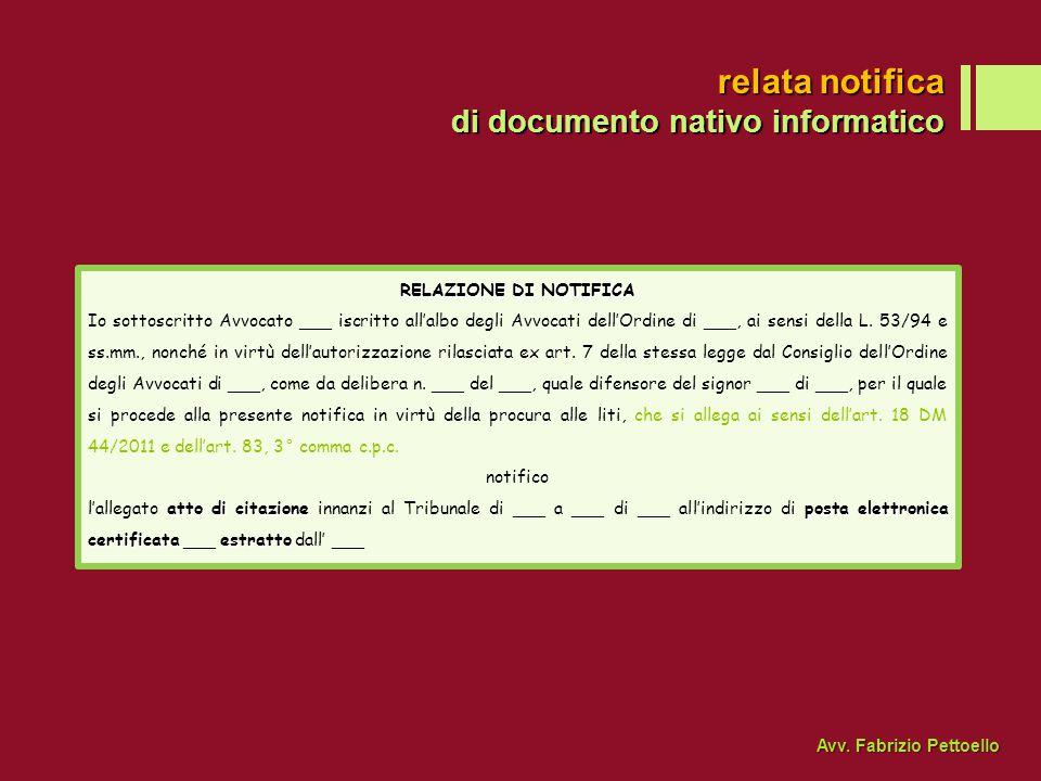 relata notifica di documento nativo informatico RELAZIONE DI NOTIFICA Io sottoscritto Avvocato ___ iscritto all'albo degli Avvocati dell'Ordine di ___, ai sensi della L.