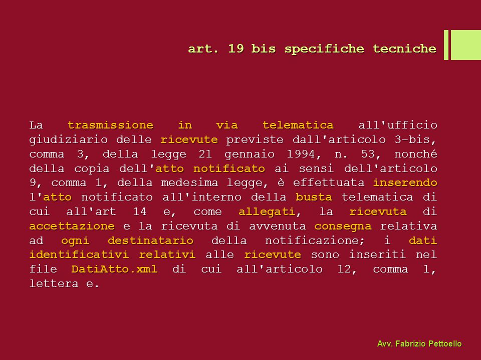 art. 19 bis specifiche tecniche La trasmissione in via telematica all'ufficio giudiziario delle ricevute previste dall'articolo 3-bis, comma 3, della