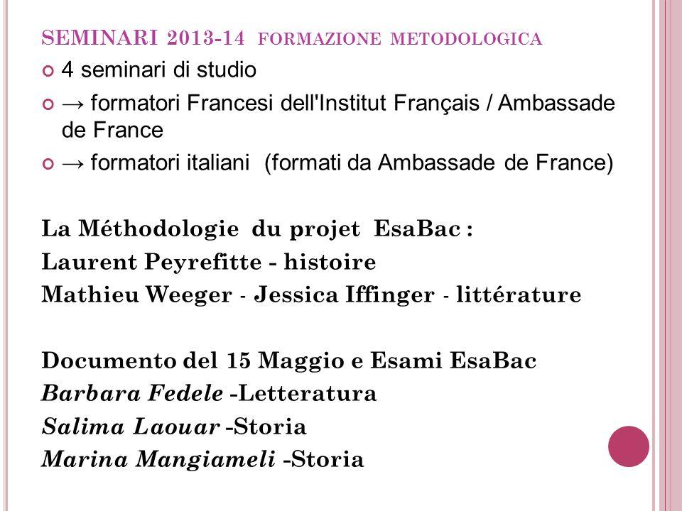 SEMINARI 2013-14 FORMAZIONE METODOLOGICA 4 seminari di studio → formatori Francesi dell'Institut Français / Ambassade de France → formatori italiani (
