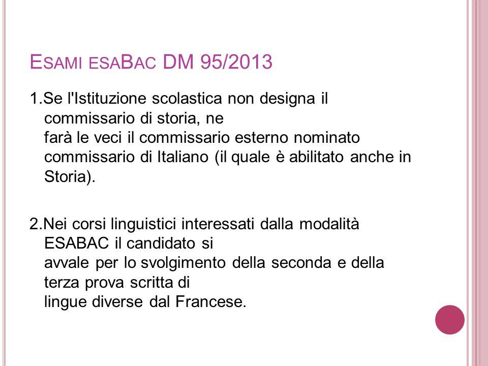 E SAMI ESA B AC DM 95/2013 1.Se l'Istituzione scolastica non designa il commissario di storia, ne farà le veci il commissario esterno nominato commiss