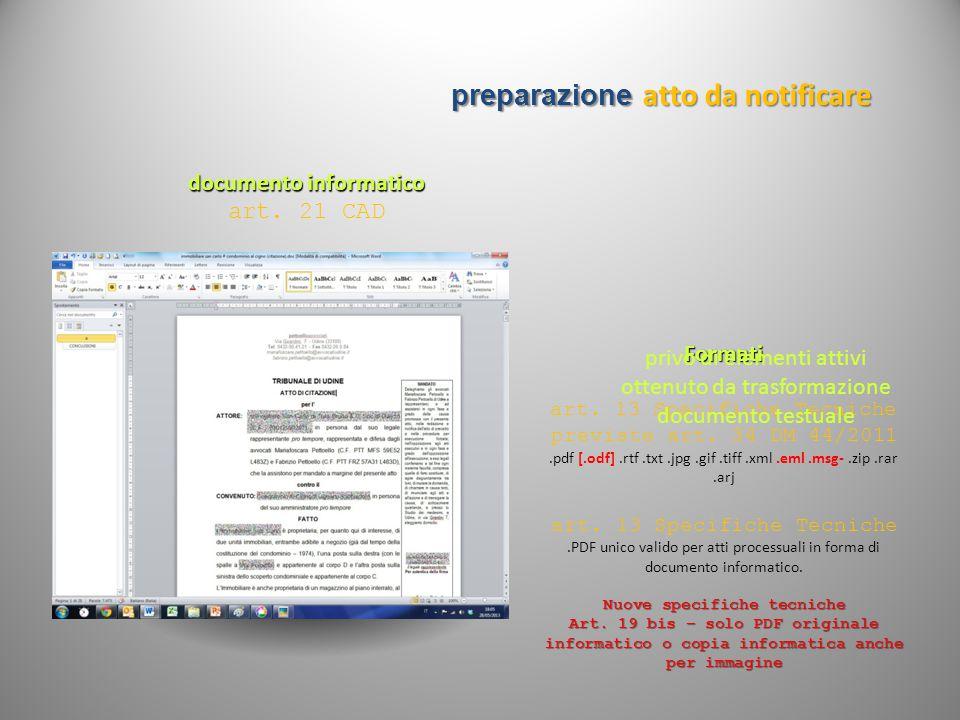 documento informatico art. 21 CAD Formati art. 13 Specifiche Tecniche previste art. 34 DM 44/2011.pdf [.odf].rtf.txt.jpg.gif.tiff.xml.eml.msg-.zip.rar