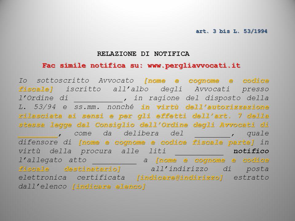 art. 3 bis L. 53/1994 RELAZIONE DI NOTIFICA [nome e cognome e codice fiscale] in virtù dell'autorizzazione rilasciata ai sensi e per gli effetti dell'