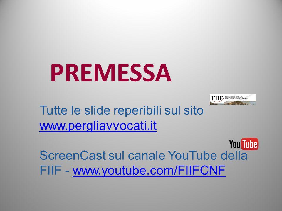 PREMESSA Tutte le slide reperibili sul sito www.pergliavvocati.it www.pergliavvocati.it ScreenCast sul canale YouTube della FIIF - www.youtube.com/FII