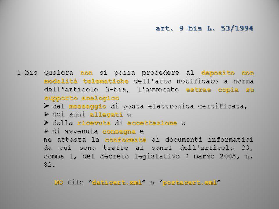 art. 9 bis L. 53/1994 1-bis Qualora non si possa procedere al deposito con modalità telematiche dell'atto notificato a norma dell'articolo 3-bis, l'av