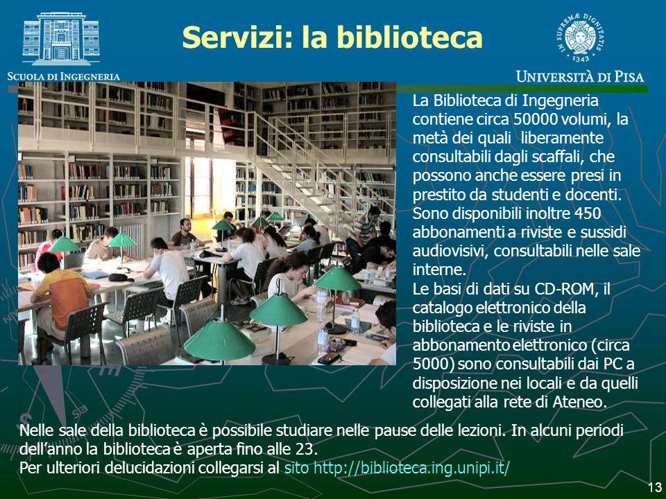 Servizi: la biblioteca La Biblioteca di Ingegneria contiene circa 50000 volumi, la metà dei quali liberamente consultabili dagli scaffali, che possono anche essere presi in prestito da studenti e docenti.