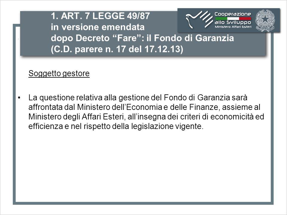 1. ART. 7 LEGGE 49/87 in versione emendata dopo Decreto Fare : il Fondo di Garanzia (C.D.
