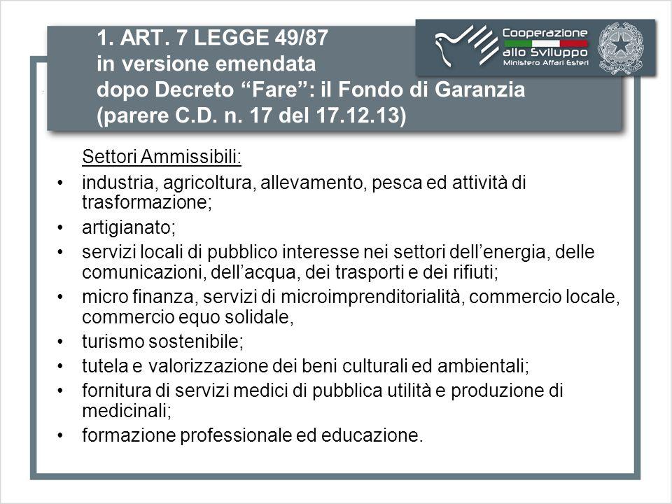 1. ART. 7 LEGGE 49/87 in versione emendata dopo Decreto Fare : il Fondo di Garanzia (parere C.D.