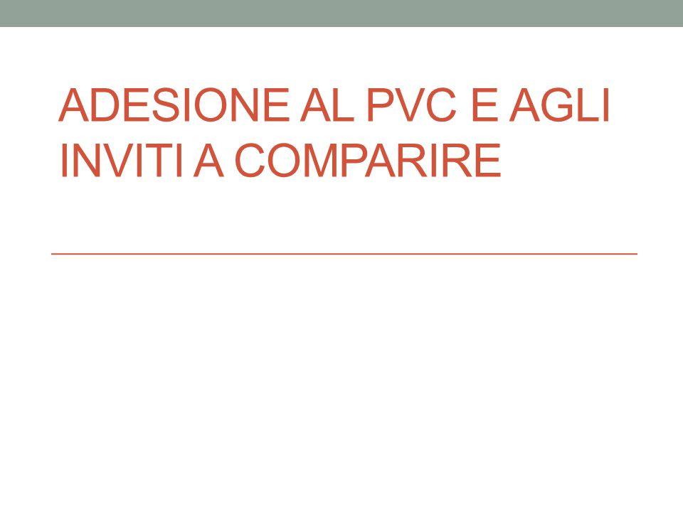 ADESIONE AL PVC E AGLI INVITI A COMPARIRE