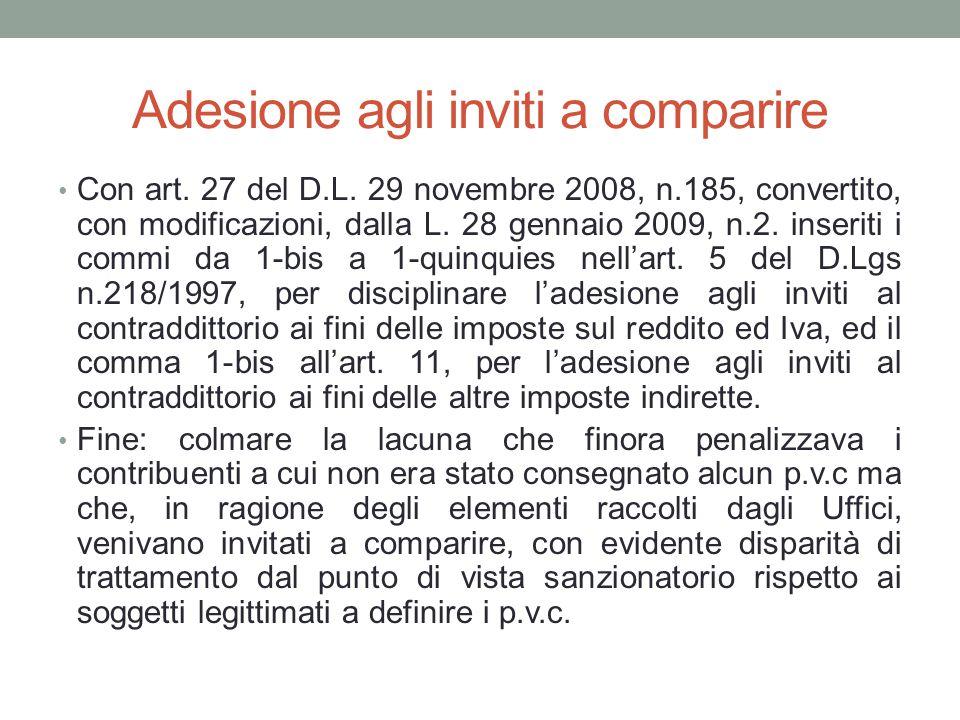 Adesione agli inviti a comparire Con art. 27 del D.L. 29 novembre 2008, n.185, convertito, con modificazioni, dalla L. 28 gennaio 2009, n.2. inseriti