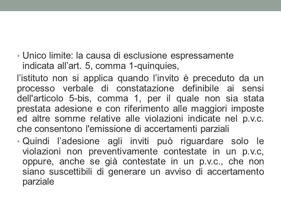 Unico limite: la causa di esclusione espressamente indicata all'art. 5, comma 1-quinquies, l'istituto non si applica quando l'invito è preceduto da un