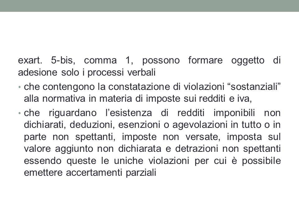"""exart. 5-bis, comma 1, possono formare oggetto di adesione solo i processi verbali che contengono la constatazione di violazioni """"sostanziali"""" alla no"""