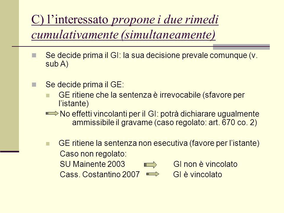 C) l'interessato propone i due rimedi cumulativamente (simultaneamente) Se decide prima il GI: la sua decisione prevale comunque (v. sub A) Se decide